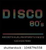disco alphabet. 80 s retro font.... | Shutterstock .eps vector #1048796558