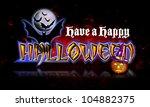 have a happy halloween... | Shutterstock . vector #104882375