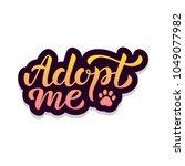 adopt me   hand lettering... | Shutterstock .eps vector #1049077982