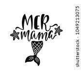 mama mermaid. inspirational... | Shutterstock .eps vector #1049213075
