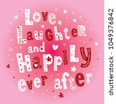 love laughter and happily ever... | Shutterstock .eps vector #1049376842