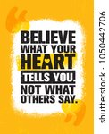 believe what your heart tells... | Shutterstock .eps vector #1050442706