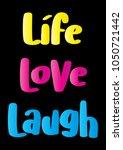 life  love  laugh. modern...   Shutterstock .eps vector #1050721442