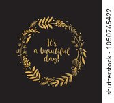 it's a beautiful day. gold... | Shutterstock .eps vector #1050765422