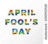 april fools day banner design...   Shutterstock .eps vector #1050923528