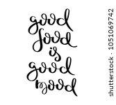 good food is good mood. hand... | Shutterstock .eps vector #1051069742
