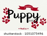 happy national puppy day... | Shutterstock .eps vector #1051075496