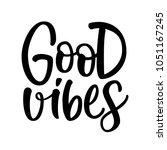 good vibes   hand lettering   Shutterstock .eps vector #1051167245
