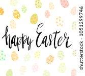 happy easter hand written brush ... | Shutterstock .eps vector #1051299746