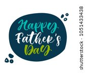 happy father's day. lettering... | Shutterstock .eps vector #1051433438