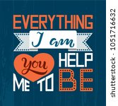 hand drawn everything i am you... | Shutterstock .eps vector #1051716632