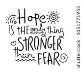hope is the only thing stronger ...   Shutterstock .eps vector #1051771955