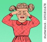 pop art unhappy little girl... | Shutterstock .eps vector #1051811678