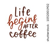 coffee lettering quote... | Shutterstock .eps vector #1052001902