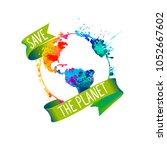 save the planet. splash paint...   Shutterstock .eps vector #1052667602