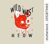 wild west  meow slogan.  at in...   Shutterstock .eps vector #1052873465