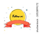 follow me badge. handwritten... | Shutterstock .eps vector #1052899172