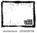 grunge frame   abstract texture.... | Shutterstock .eps vector #1053018758