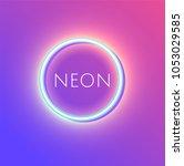 neon circle glowing neon sign... | Shutterstock .eps vector #1053029585