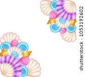 seashell frame corners. ...   Shutterstock .eps vector #1053192602