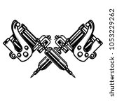 crossed tattoo machines... | Shutterstock . vector #1053229262