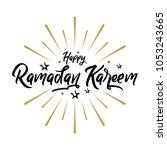 happy ramadan kareem ... | Shutterstock .eps vector #1053243665
