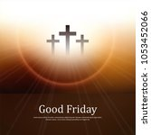 good friday   easter day....