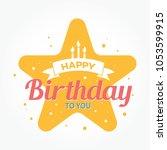 happy birthday calligraphic and ... | Shutterstock .eps vector #1053599915