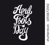 april fools day vector... | Shutterstock .eps vector #1053672542