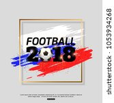 football 2018 abstract... | Shutterstock .eps vector #1053934268