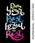 do your best and forget the... | Shutterstock .eps vector #1054217345