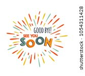 goodbye. see you soon. vector... | Shutterstock .eps vector #1054311428