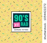 the 90's rad. 90's style... | Shutterstock .eps vector #1054422272