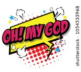 oh  my god comic speech bubble  ... | Shutterstock .eps vector #1054533968