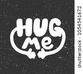 hug me. vector hand drawn... | Shutterstock .eps vector #1054541672