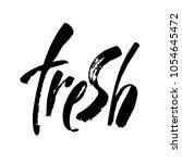 fresh. modern brush calligraphy.... | Shutterstock .eps vector #1054645472