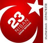 23 nisan cocuk baryrami.... | Shutterstock .eps vector #1054678358