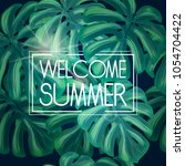 welcome summer jungle tropical...   Shutterstock .eps vector #1054704422