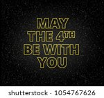 may the 4th be with you holiday ... | Shutterstock .eps vector #1054767626