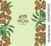 background with pecan  pecan... | Shutterstock .eps vector #1054928162