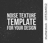noise vector texture template | Shutterstock .eps vector #1055264012
