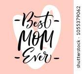 Best Mom Ever Typography...