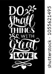hand lettering do small things...   Shutterstock .eps vector #1055621495