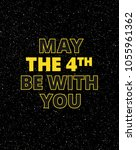 may the 4th be with you  ... | Shutterstock .eps vector #1055961362