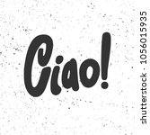 ciao  vector hand drawn... | Shutterstock .eps vector #1056015935