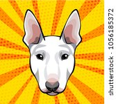 bull terrier head  face  muzzle....   Shutterstock .eps vector #1056185372