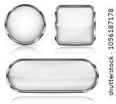 white glass buttons with chrome ... | Shutterstock .eps vector #1056187178