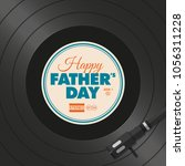happy fathers day card. vinyl... | Shutterstock .eps vector #1056311228