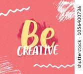 be creative inspirational... | Shutterstock .eps vector #1056400736
