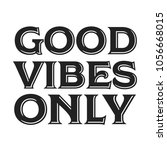 good vibes only positive... | Shutterstock .eps vector #1056668015